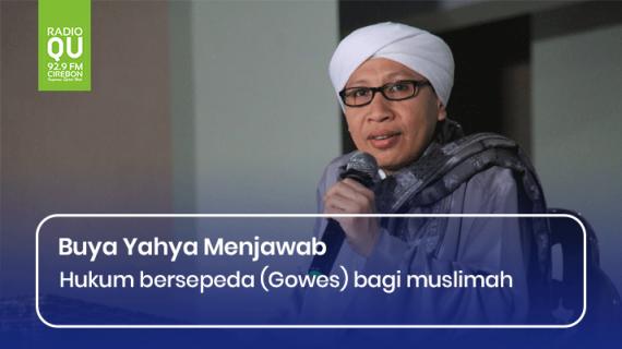 Hukum bersepeda (Gowes) bagi muslimah – Buya Yahya Menjawab