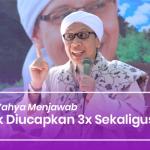 Talak Diucapkan 3x Sekaligus – Buya Yahya Menjawab