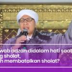 Menjawab adzan didalam hati saat sedang sholat, apakah membatalkan sholat