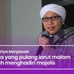 Wanita yang pulang larut malam setelah menghadiri majelis – Buya Yahya Menjawab